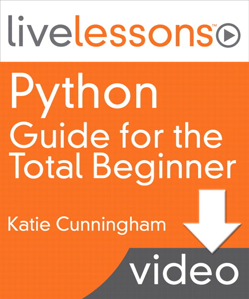 Python Guide for the Total Beginner LiveLessons: Lesson 4: Working with Data, Downloadable Video