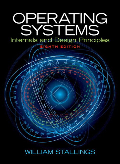 Operating Systems: Internals and Design Principles, 8th Edition