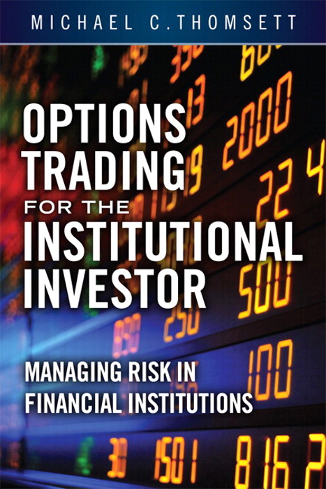Options Trading for the Institutional Investor: Managing Risk in Financial Institutions