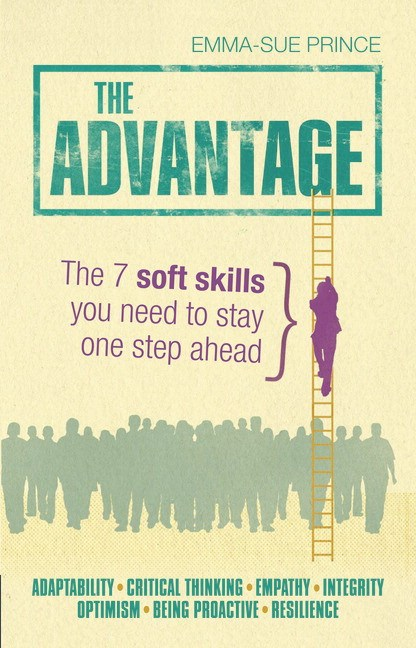 Advantage, The: The 7 soft skills you need to stay one step ahead