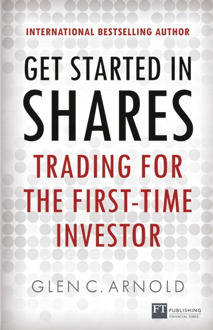 Get Started in Shares: Trading for the First Time Investor