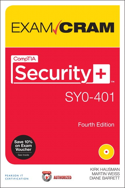 CompTIA Security+ SY0-401 Authorized Exam Cram, 4th Edition