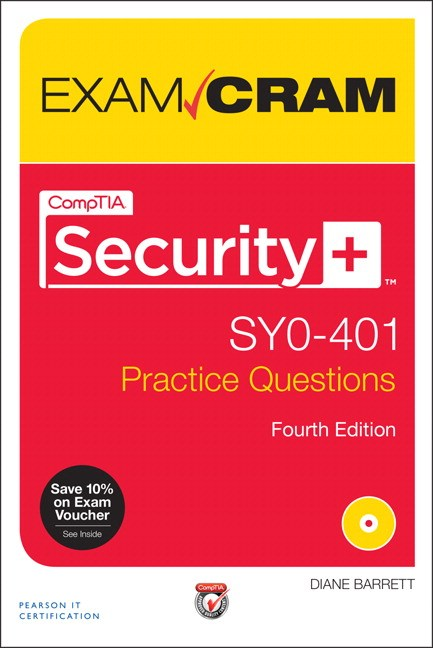 CompTIA Security+ SY0-401 Authorized Practice Questions Exam Cram, 4th Edition
