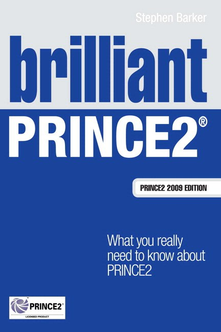 Brilliant PRINCE2: What you really need to know about PRINCE2