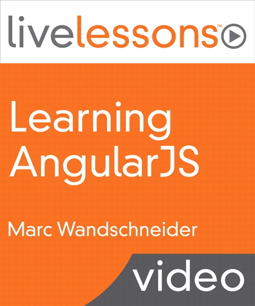 Learning AngularJS LiveLessons (Video Training), Downloadable Version