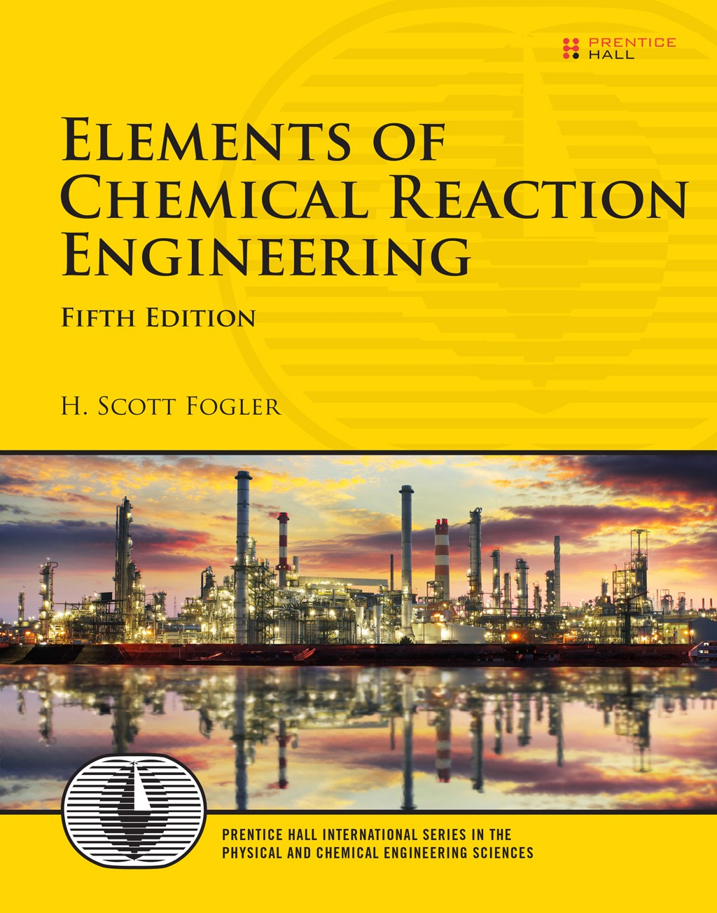 Elements of Chemical Reaction Engineering, 5th Edition.