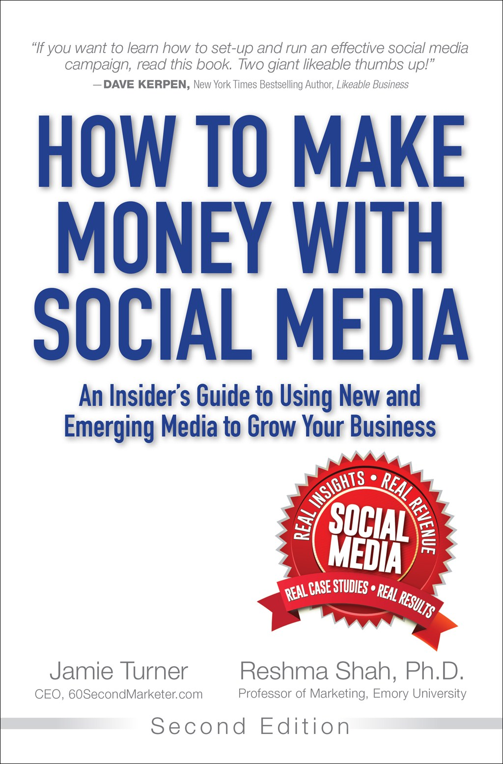 How to Make Money with Social Media: An Insider's Guide to Using New and Emerging Media to Grow Your Business, 2nd Edition