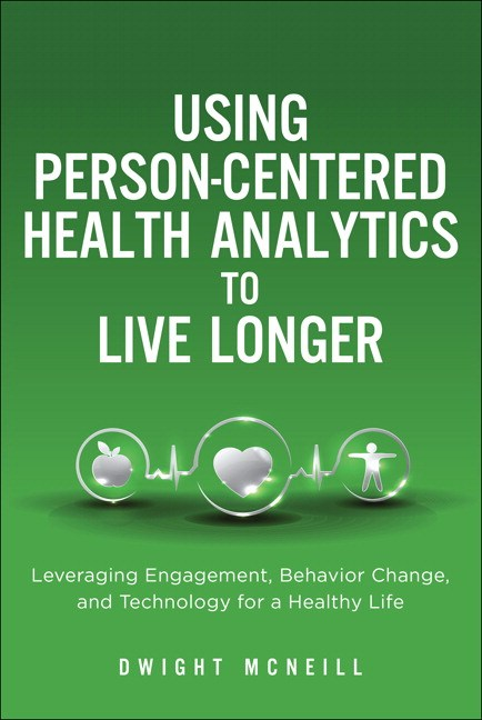 Using Person-Centered Health Analytics to Live Longer: Leveraging Engagement, Behavior Change, and Technology for a Healthy Life