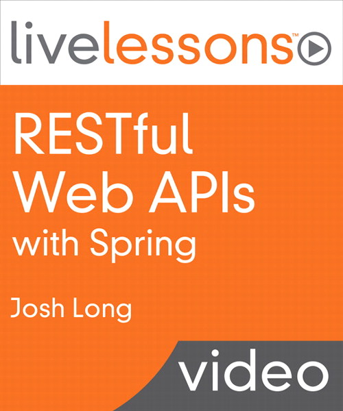 RESTful Web APIs with Spring LiveLessons (Video Training), Downloadable Version