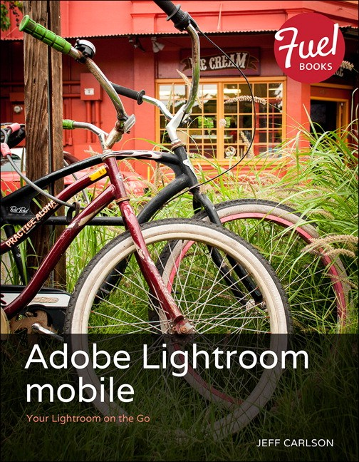 Adobe Lightroom mobile: Your Lightroom on the Go