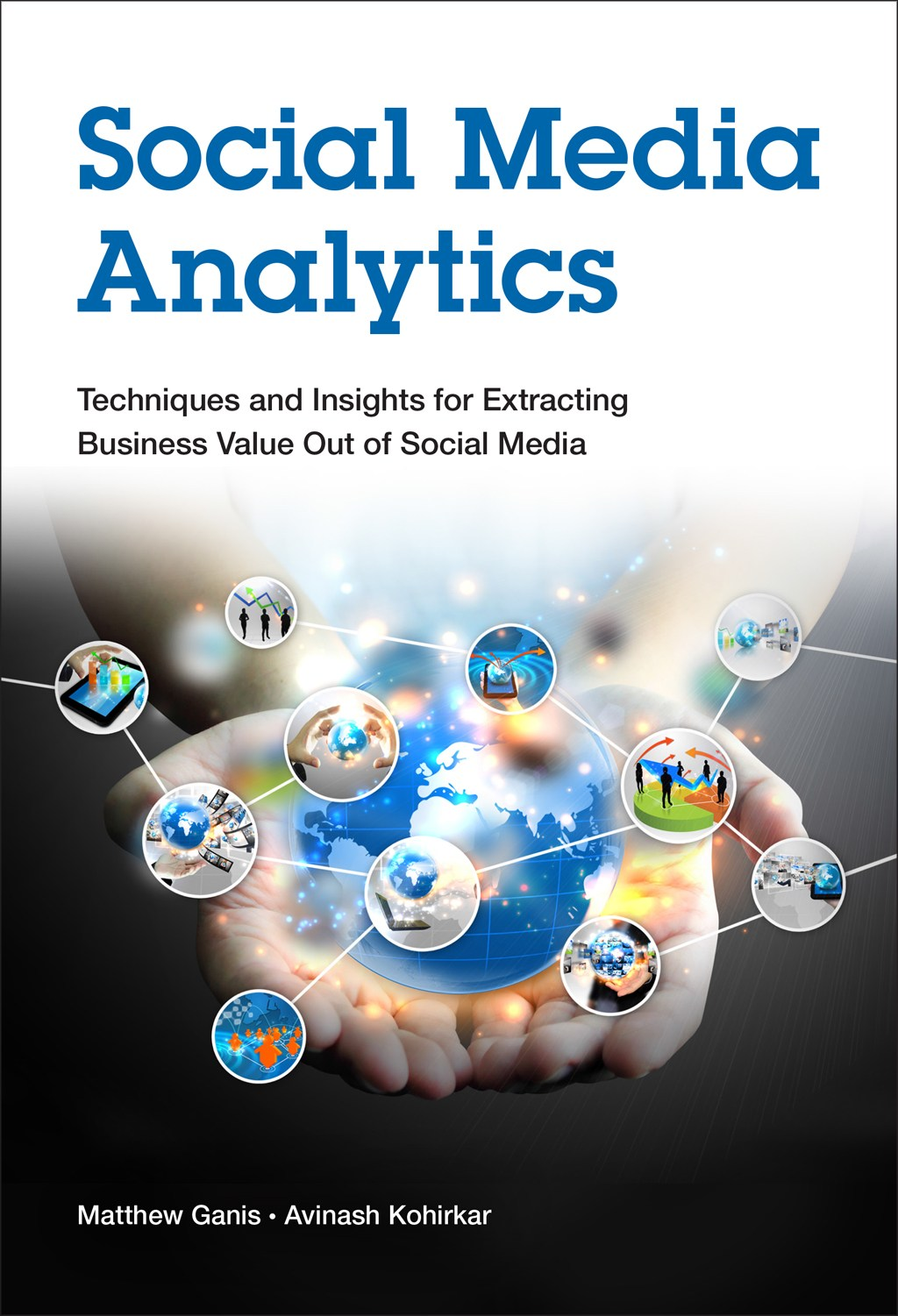Social Media Analytics: Techniques and Insights for Extracting Business Value Out of Social Media