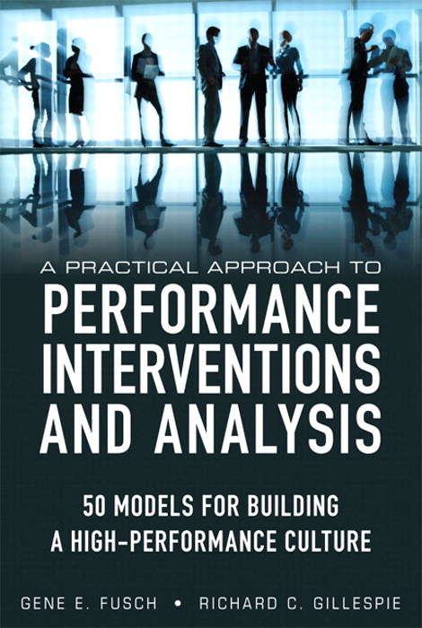 Practical Approach to Performance Interventions and Analysis, A: 50 Models for Building a High-Performance Culture (paperback)