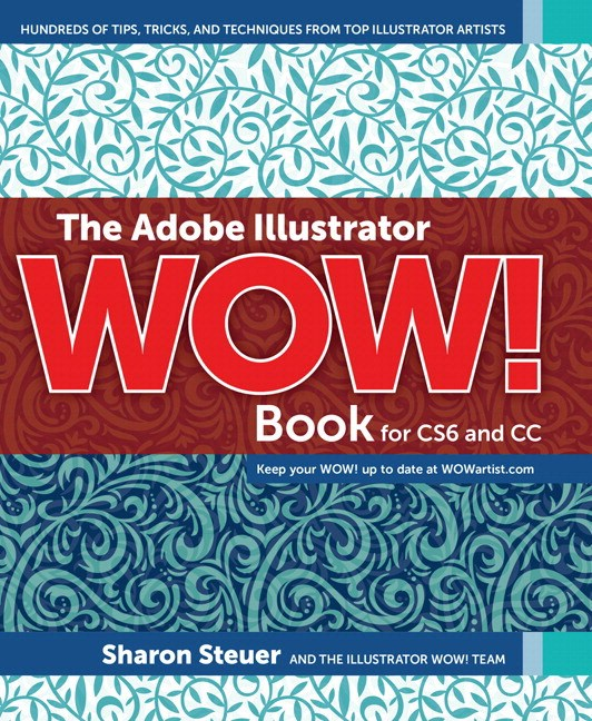 Adobe Illustrator WOW! Book for CS6 and CC, The