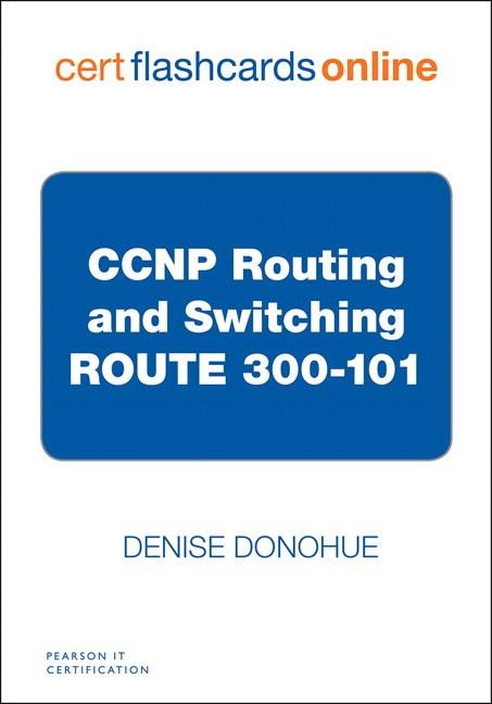 CCNP Routing and Switching ROUTE 300-101 Cert Flash Cards Online
