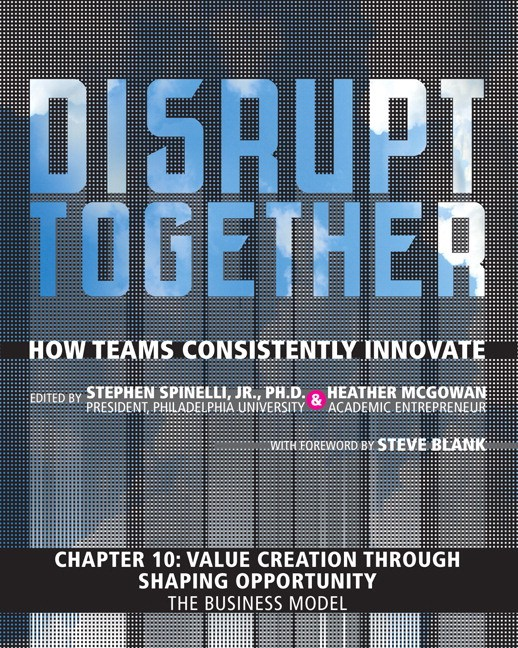 Value Creation through Shaping Opportunity - The Business Model (Chapter 10 from Disrupt Together)