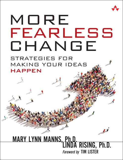More Fearless Change by Mary Lynn Manns, PhD & Linda Rising, PhD