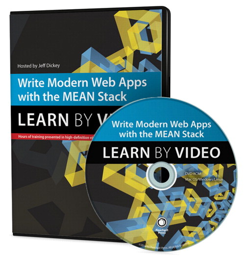 Write Modern Web Apps with the MEAN Stack: Mongo, Express, AngularJS, and Node.js: Learn by Video