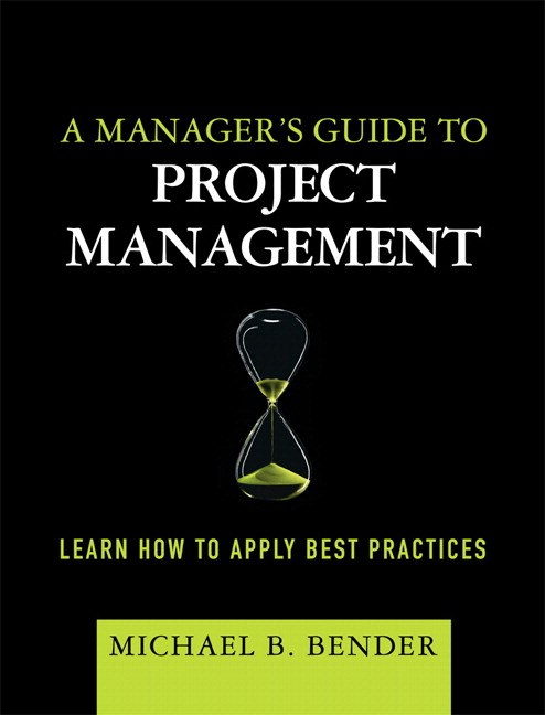 Manager's Guide to Project Management, A: Learn How to Apply Best Practices (paperback)