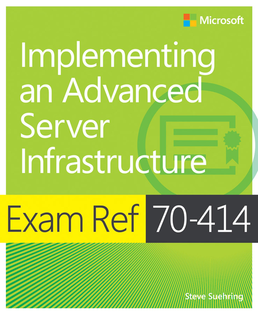 Exam Ref 70-414: Implementing an Advanced Server Infrastructure