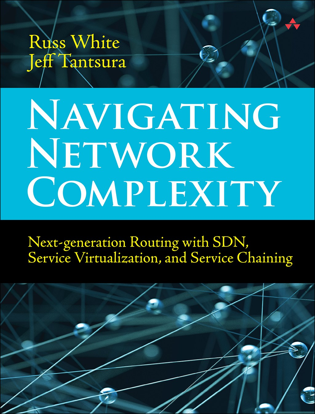 Navigating Network Complexity: Next-generation routing with SDN, service virtualization, and service chaining