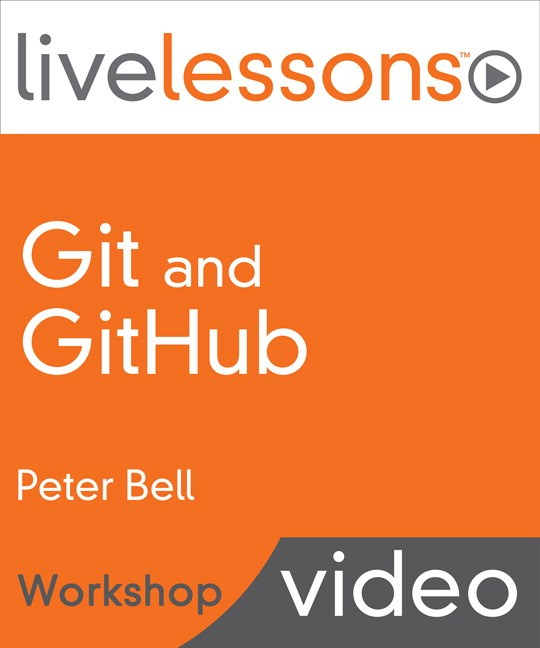 Git and GitHub LiveLessons (Workshop)
