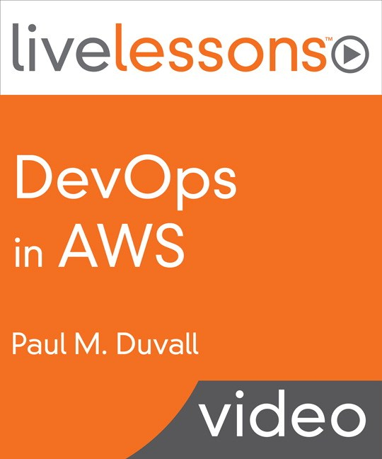 DevOps in AWS LiveLessons (Video Training), Downloadable Video