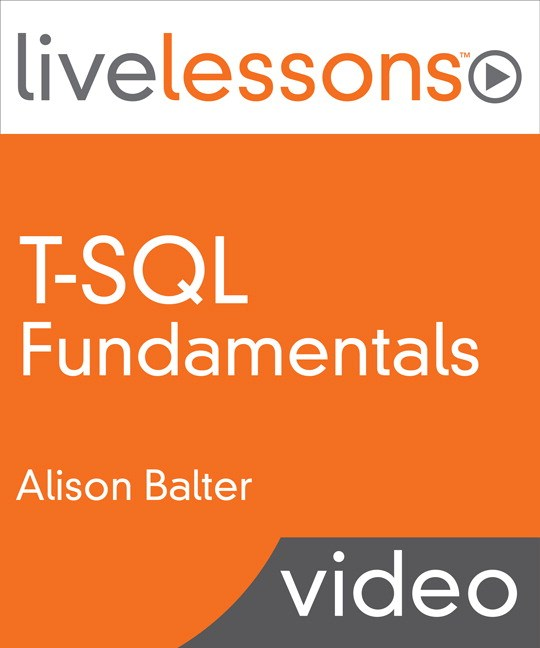 T-SQL Fundamentals LiveLessons (Video Training)