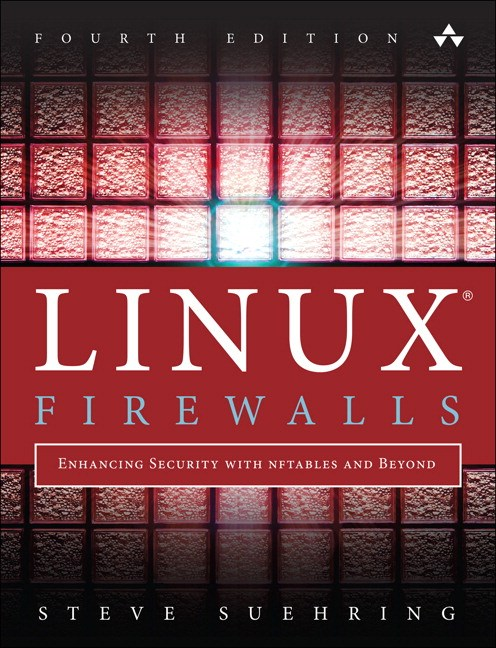 Linux Firewalls: Enhancing Security with nftables and Beyond, 4th Edition