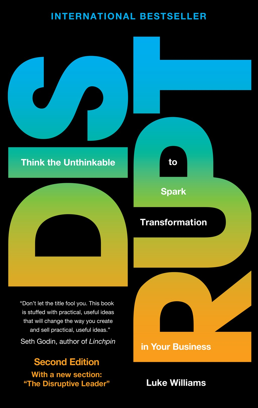 Disrupt: Think the Unthinkable to Spark Transformation in Your Business, 2nd Edition