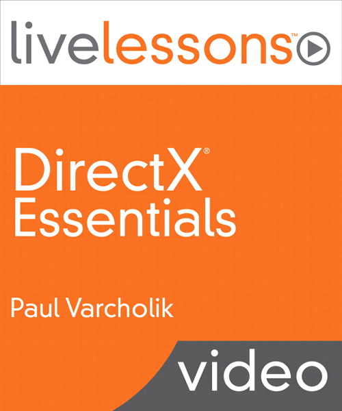 DirectX Essentials LiveLessons (Video Training), Downloadable