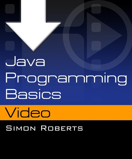 Java Programming Basics, Downloadable Version