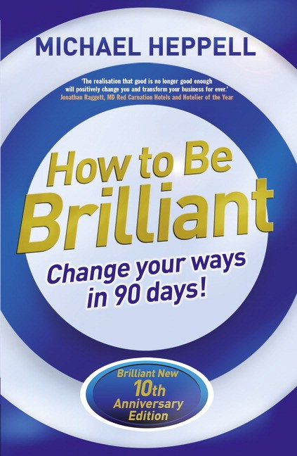 How to be Brilliant: Change Your Ways in 90 Days!, 4th Edition