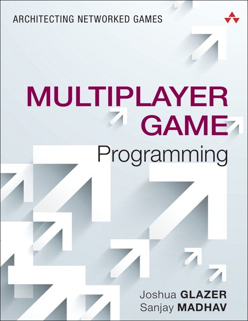 Multiplayer Game Programming: Architecting Networked Games | InformIT