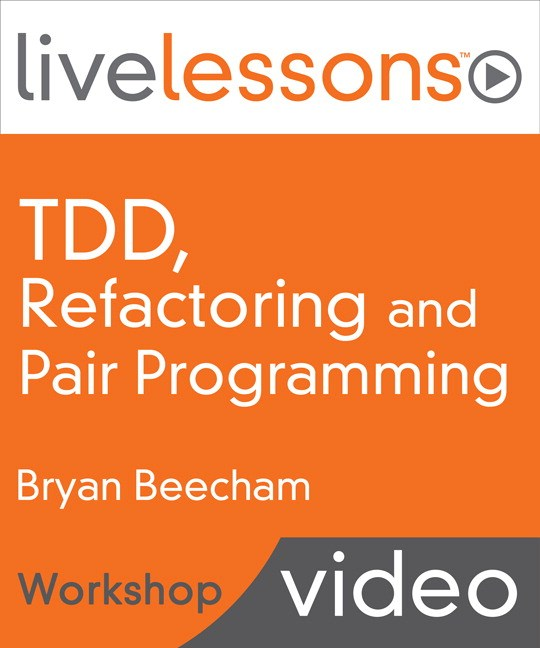 Test Driven Development, Refactoring and Pair Programming LiveLessons (Workshop), Downloadable Video