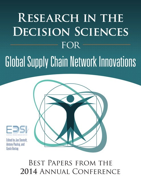 Research in the Decision Sciences for Innovations in Global Supply Chain Networks: Best Papers from the 2014 Annual Conference