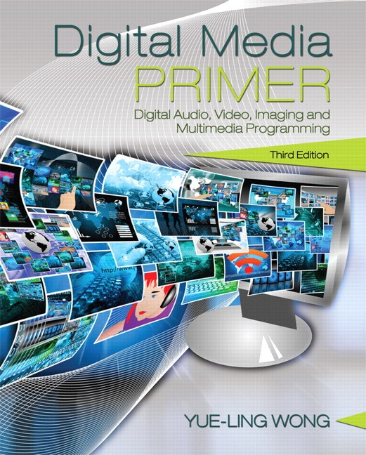 Digital Media Primer, 3rd Edition