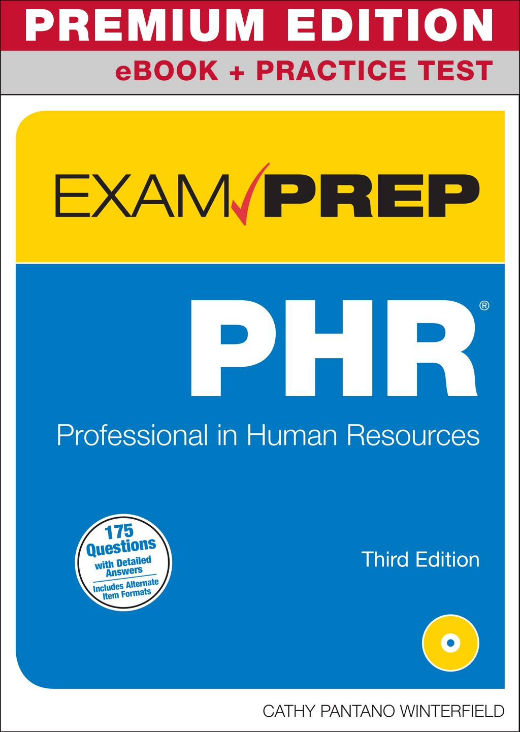 PHR Exam Prep Premium Edition and Practice Test: Professional in Human Resources, 3rd Edition