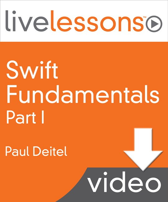 Swift Fundamentals LiveLessons: Part I, Lesson 2: Introduction to Swift Programming, Downloadable Version