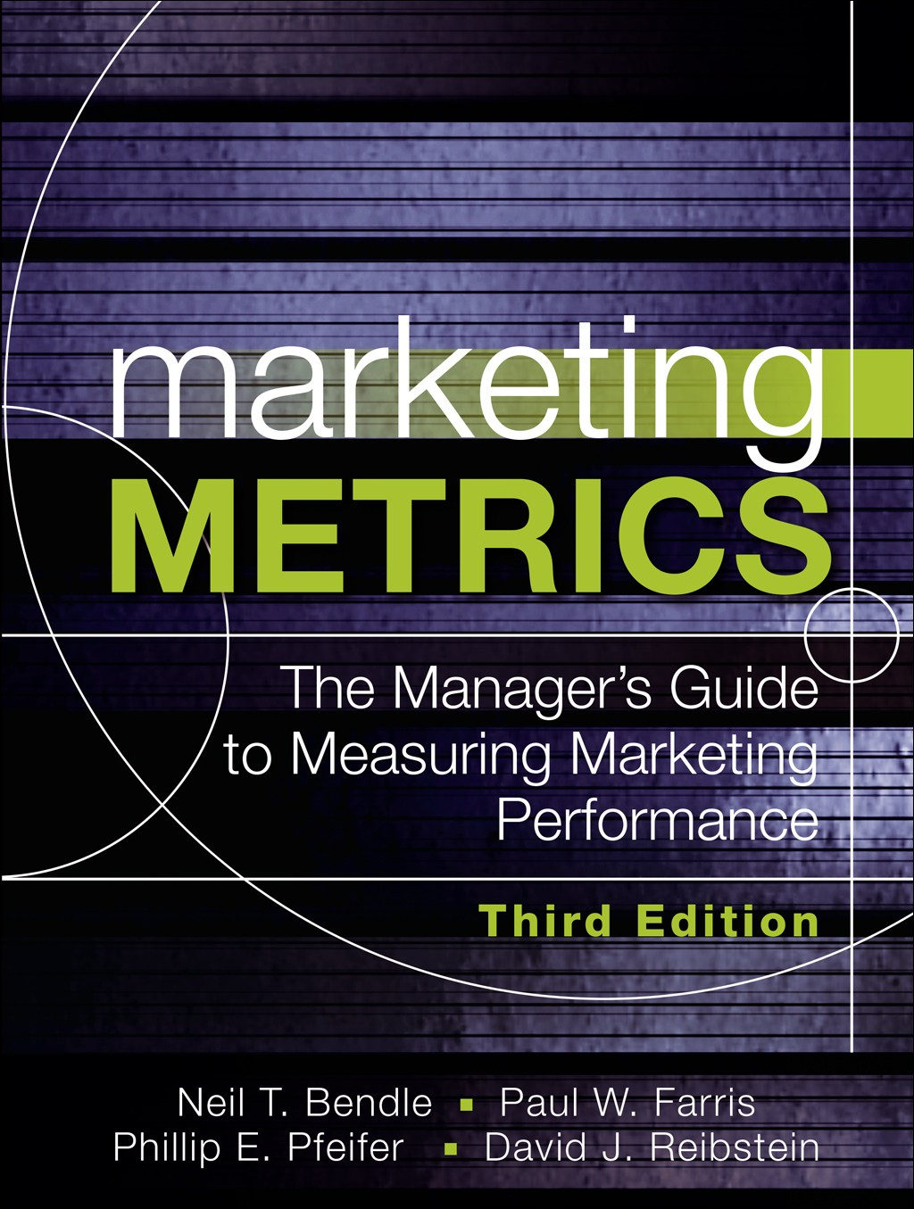 Marketing Metrics: The Manager's Guide to Measuring Marketing Performance, 3rd Edition