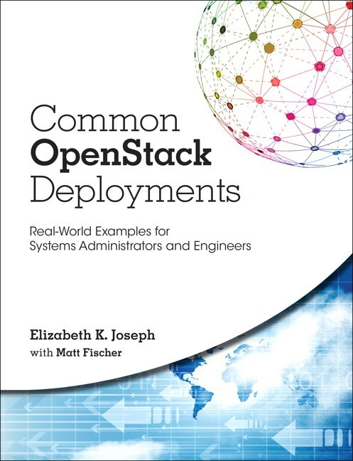 Common OpenStack Deployments: Real-World Examples for Systems Administrators and Engineers