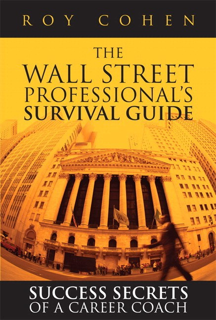 Wall Street Professional's Survival Guide, The: Success Secrets of a Career Coach (paperback)