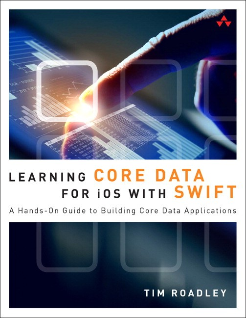 Learning Core Data for iOS with Swift: A Hands-On Guide to Building Core Data Applications