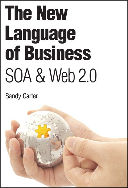New Language of Business, The: SOA & Web 2.0 (paperback)