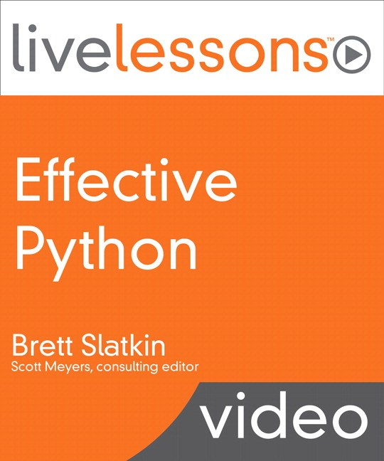 Effective Python LiveLessons (Video Training), Downloadable Version