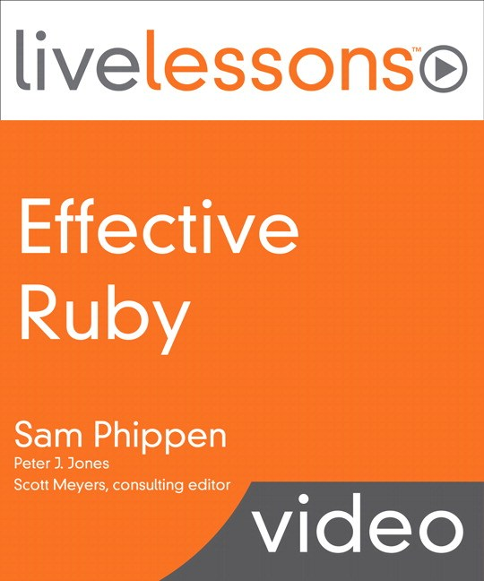 Effective Ruby LiveLessons (Video Training), Downloadable Version