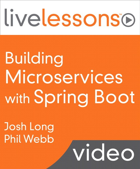 Building Microservices with Spring Boot LiveLessons (Video Training), Downloadable Version