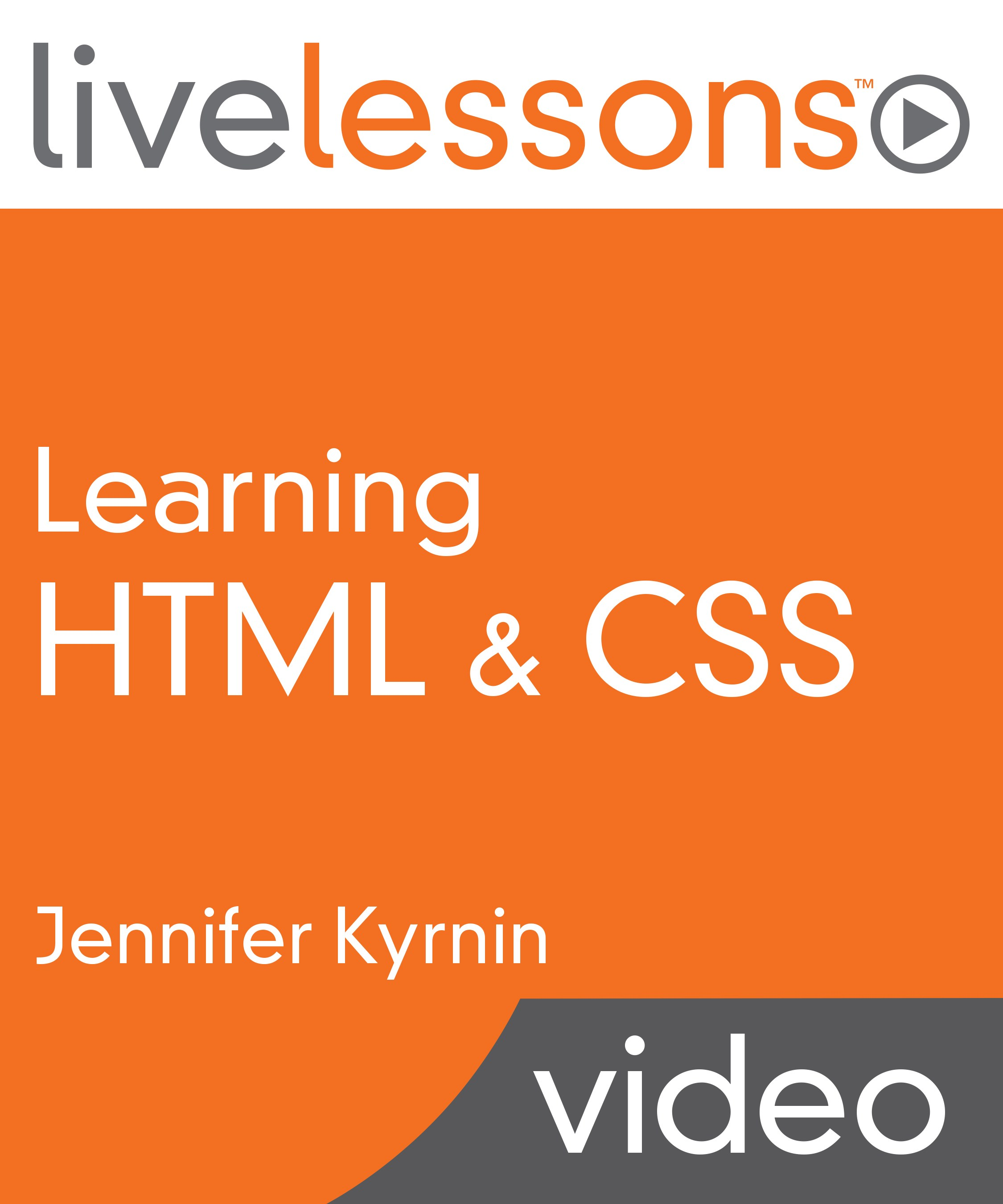 Learning HTML & CSS LiveLessons (Video Training)
