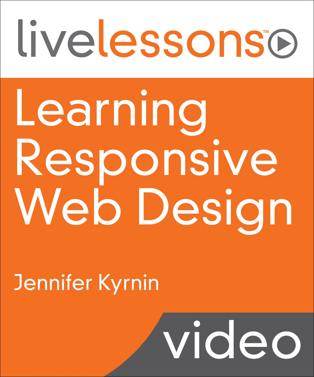 Learning Responsive Web Design LiveLessons (Video Training)