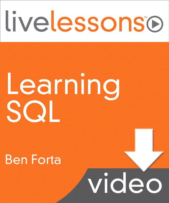 Learning SQL LiveLessons (Video Training), Downloadable Version