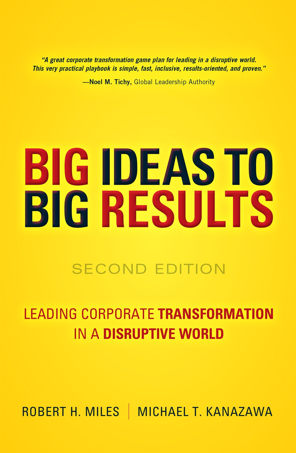 BIG Ideas to BIG Results: Leading Corporate Transformation in a Disruptive World, 2nd Edition